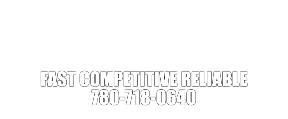 FAST COMPETITIVE RELIABLE 780-718-0640